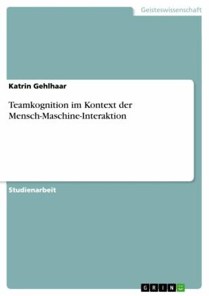 Teamkognition im Kontext der Mensch-Maschine-Interaktion