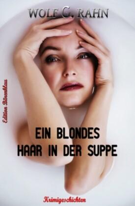 Ein blondes Haar in der Suppe