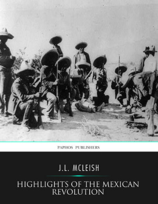 Highlights of the Mexican Revolution