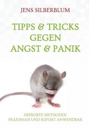 Tipps & Tricks gegen Angst & Panik