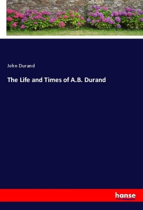 The Life and Times of A.B. Durand