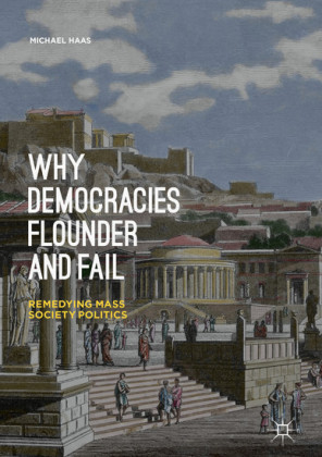 Why Democracies Flounder and Fail