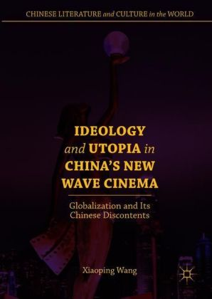 Ideology and Utopia in China's New Wave Cinema