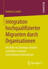 Integration hochqualifizierter Migranten durch Organisationen