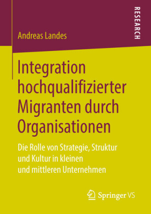 Integration hochqualifizierter Migranten durch Organisationen
