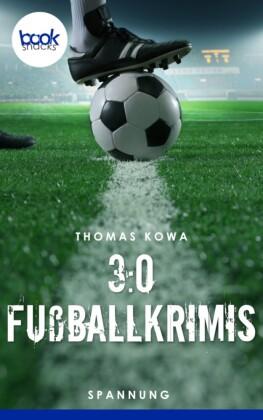 3:0 Fußballkrimis (Kurzgeschichten, Spannung)