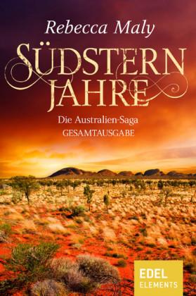 Südsternjahre - Die Australien-Saga Gesamtausgabe