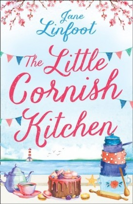 Little Cornish Kitchen: A heartwarming and funny romance set in Cornwall