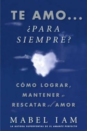 Te amo... para siempre? (I Love You. Now What?)