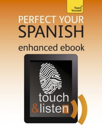 Perfect Your Spanish: Teach Yourself