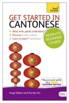 Get Started in Beginner's Cantonese: Teach Yourself