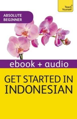 Get Started in Beginner's Indonesian: Teach Yourself