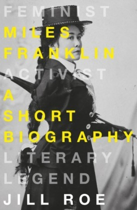 Miles Franklin: A Short Biography