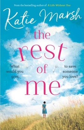Rest of Me: the heartbreaking new novel from the bestselling author of My Everything