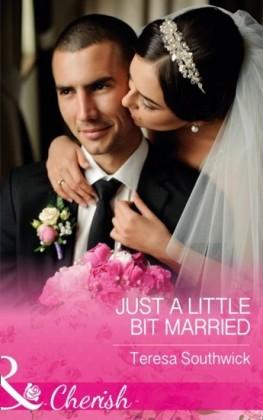 Just A Little Bit Married