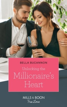 Unlocking The Millionaire's Heart (Mills & Boon True Love)