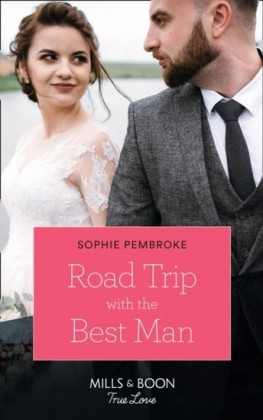 Road Trip With The Best Man (Mills & Boon True Love)