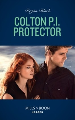 Colton P.i. Protector (Mills & Boon Heroes) (The Coltons of Red Ridge, Book 5)