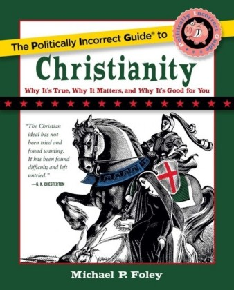 Politically Incorrect Guide to Christianity