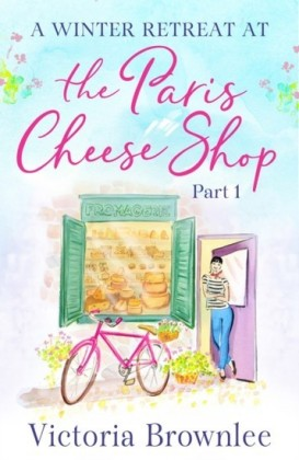 Part 1: A Winter Retreat at the Paris Cheese Shop