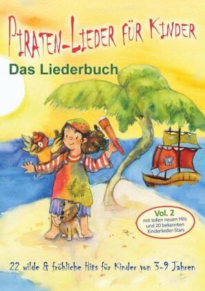 Piraten-Lieder für Kinder (Vol. 2) - 22 wilde und fröhliche Hits für Kinder von 3-9 Jahren mit tollen neuen Hits und 20