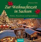 Zur Weihnachtszeit in Sachsen