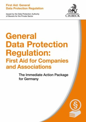 General Data Protection Regulation: First Aid for Companies and Associations