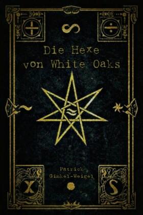 Die Hexe von White Oaks