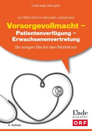 Vorsorgevollmacht - Patientenverfügung - Erwachsenenvertretung