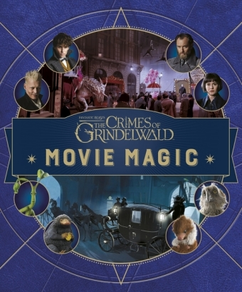 Fantastic Beasts: The Crimes of Grindlewald - Movie Magic
