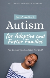 An Introduction to Autism Spectrum Disorder for Adoptive and Foster Families