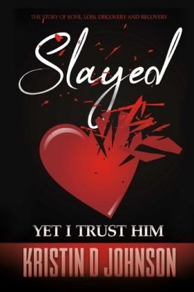 Slayed; yet I Trust Him