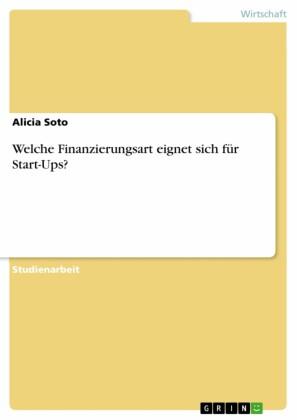 Welche Finanzierungsart eignet sich für Start-Ups?