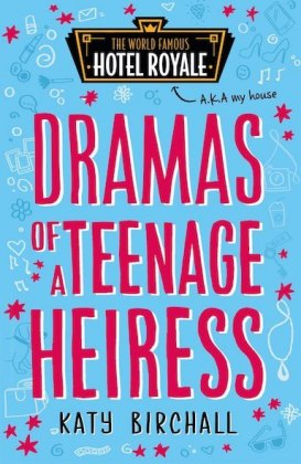 The World Famous Hotel Royale - Dramas of a Teenage Heiress