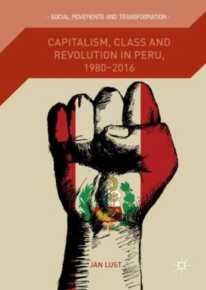 Capitalism, Class and Revolution in Peru, 1980-2016
