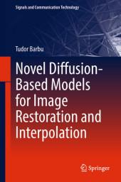 Novel Diffusion-Based Models for Image Restoration and Interpolation