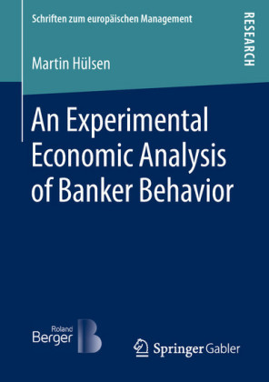 An Experimental Economic Analysis of Banker Behavior