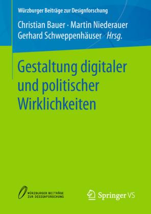 Gestaltung digitaler und politischer Wirklichkeiten