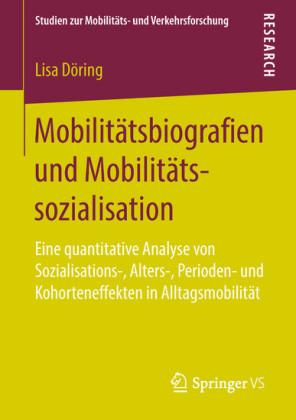 Mobilitätsbiografien und Mobilitätssozialisation