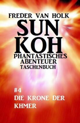 Sun Koh Taschenbuch #4: Die Krone der Khmer