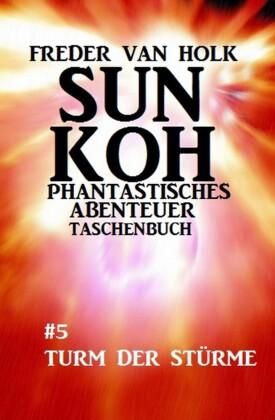 Sun Koh Taschenbuch #5: Turm der Stürme
