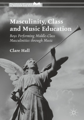 Masculinity, Class and Music Education