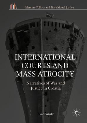International Courts and Mass Atrocity