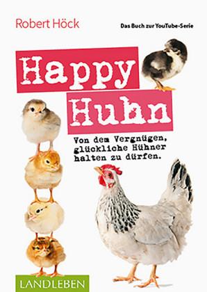 Happy Huhn - Das Buch zur YouTube-Serie