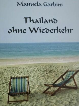 Thailand ohne Wiederkehr