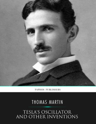 Tesla's Oscillator and Other Inventions