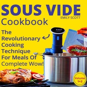 Sous Vide Cookbook: 2 Books In 1.