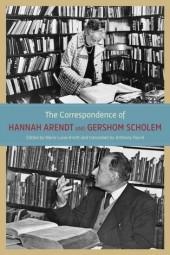 Correspondence of Hannah Arendt and Gershom Scholem