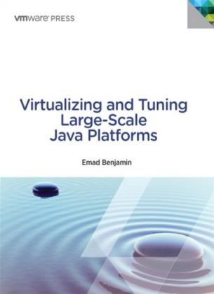 Virtualizing and Tuning Large Scale Java Platforms