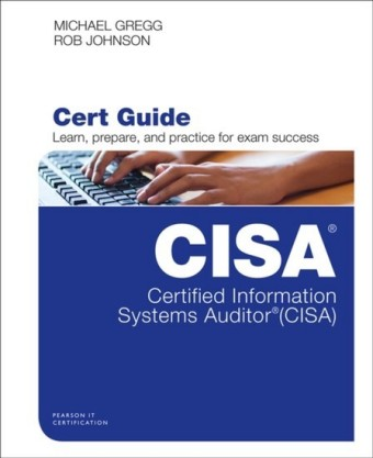 Certified Information Systems Auditor (CISA) Cert Guide